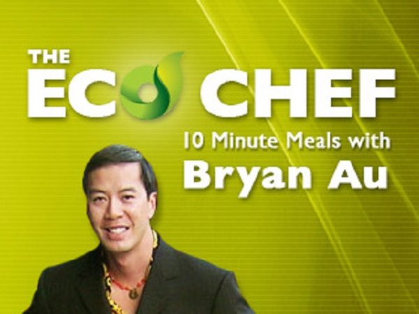 Eco Chef 10 Minute Meals with Bryan Au